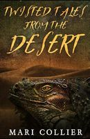 Twisted Tales From The Desert