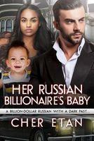 Her Russian Billionaire's Baby