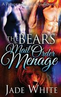 The Bear's Mail Order Menage