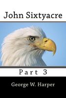 John Sixtyacre 3