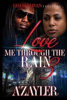 Loving Me Through the Rain 3