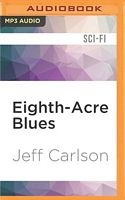 Eighth-Acre Blues