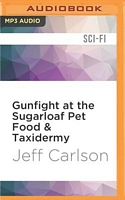 Gunfight at the Sugarloaf Pet Food & Taxidermy