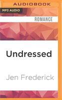 Undressed: A Novella