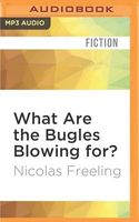 What Are the Bugles Blowing For?