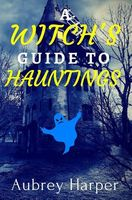 A Witch's Guide to Hauntings