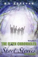 The Elven Chronicles Short Stories for Children Volume 2