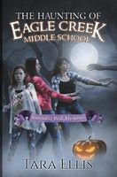 The Haunting of Eagle Creek Middle School
