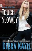 Touch Slowly