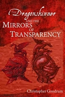 The Dragonskinner and the Mirrors of Transparency