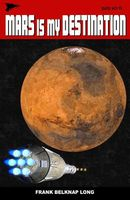 Mars Is My Destination