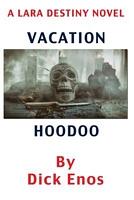 Vacation Hoodoo