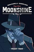 Moonshine, Volume 2: Misery Train