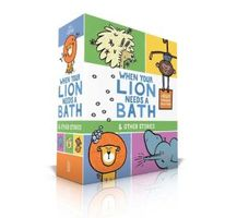 When Your Lion Needs a Bath & Other Stories