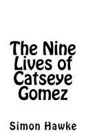 The Nine Lives of Catseye Gomez