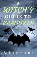 A Witch's Guide to Vampires
