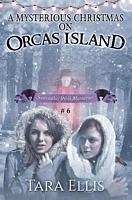 A Mysterious Christmas on Orcas Island