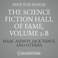 The Science Fiction Hall of Fame, Volume Two B: The Greatest Science Fiction Novellas of All Time Chosen by the Members of the