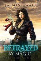 Betrayed by Magic