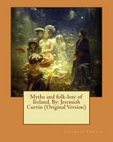 Myths and Folk-Lore of Ireland. by