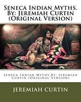 Seneca Indian Myths.by