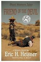 "Short Western Tales ""Friend of the Devil"""