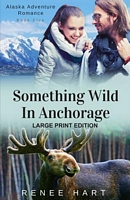 Something Wild in Anchorage