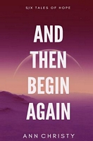 And Then Begin Again