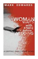 Woman Waits with Knife Before the Wedding
