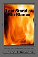 Last Stand at Rio Blanco