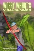 Worry Whart's Viral Summer