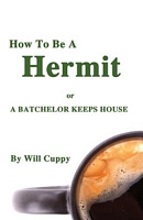 How to Be a Hermit or a Batchelor Keeps House