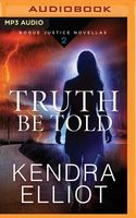 Truth Be Told: A Novella