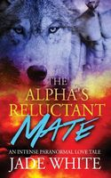 The Alpha's Reluctant Mate