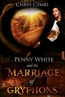 Penny White and the Marriage of Gryphons