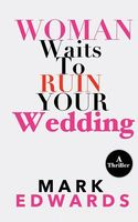 Woman Waits to Ruin Your Wedding
