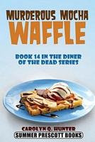 Murderous Mocha Waffle