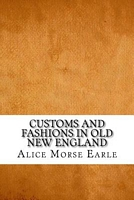 Customs and Fashions in Old New England