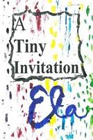 A Tiny Invitation