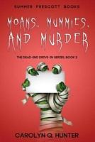 Moans, Mummies, and Murder