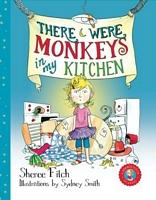There Were Monkeys in my Kitchen