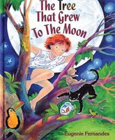 The Tree That Grew to the Moon