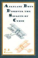 Airplane Boys Discover the Secrets of Cuzco