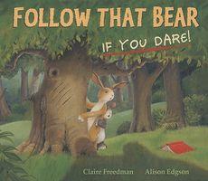 Follow That Bear, If You Dare!