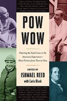 Pow-Wow: Charting the Fault Lines in the American Experience: Short Fiction from Then to Now