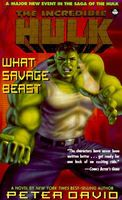 The Incredible Hulk: What Savage Beast