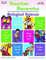 Storytime Discoveries: Biological Science: Read-Aloud Stories and Demonstrations