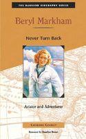 Beryl Markham: Never Turn Back