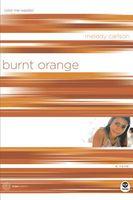 Burnt Orange: Color Me Wasted