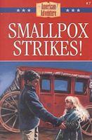 Smallpox Strikes!